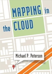 Mapping in the Cloud ebook by Peterson, Michael P.
