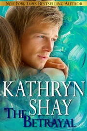 The Betrayal ebook by Kathryn Shay