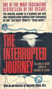 The Interrupted Journey ebook by John G. Fuller