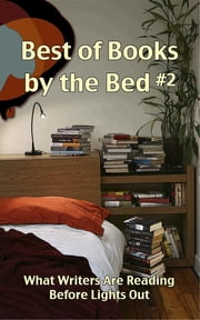 Best of Books by the Bed #2: What Writers Are Reading Before Lights Out ebook by Cheryl Olsen, Eric Olsen