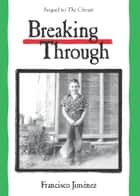 Breaking Through ebook by Francisco Jiménez
