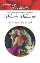 His Mistress for a Week ekitaplar by Melanie Milburne