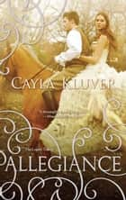 Allegiance ebook by Cayla Kluver
