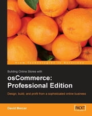 Building Online Stores with osCommerce: Professional Edition ebook by David Mercer