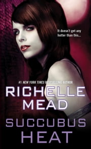 Succubus Heat ebook by Richelle Mead