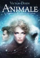 Animale (Tome 2) - La prophétie de la Reine des neiges ebook by Victor Dixen, Mélanie Delon