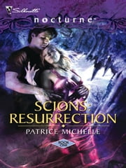 Scions: Resurrection ebook by Patrice Michelle