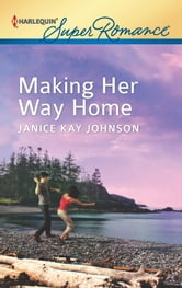 Making Her Way Home ebook by Janice Kay Johnson