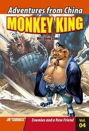 Monkey King Volume 04 - Enemies and a New Friend ebook by Wei Dong  Chen, Chao  Peng