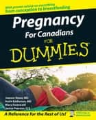 Pregnancy For Canadians For Dummies eBook by Joanne Stone, Keith Eddleman, Mary Duenwald,...