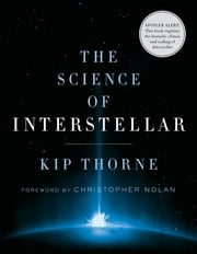 The Science of Interstellar ebook by Kip Thorne, Christopher Nolan