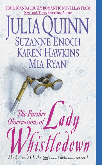 The Further Observations of Lady Whistledown ebook by Julia Quinn,Suzanne Enoch,Karen Hawkins,Mia Ryan