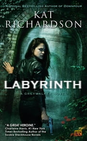 Labyrinth - A Greywalker Novel ebook by Kat Richardson