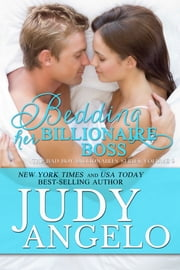 Bedding Her Billionaire Boss - Contemporary Romantic Comedy ebook by Judy Angelo