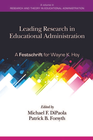 Leading Research in Educational Administration - A Festschrift for Wayne K. Hoy ebook by