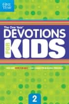 The One Year Devotions for Kids #2 ebook by Children's Bible Hour