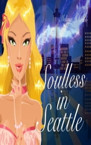 Soulless in Seattle - Maxie Duncan Series, #2 ebook by Melissa L. Webb