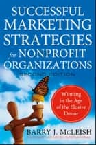 Successful Marketing Strategies for Nonprofit Organizations ebook by Barry J. McLeish