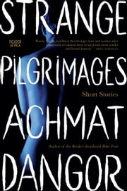 Strange Pilgrimages ebook by Achmat Dangor