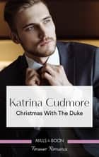 Christmas With The Duke ebook by Katrina Cudmore