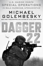 Dagger 22 - U.S. Marine Corps Special Operations in Bala Murghab, Afghanistan ebook by