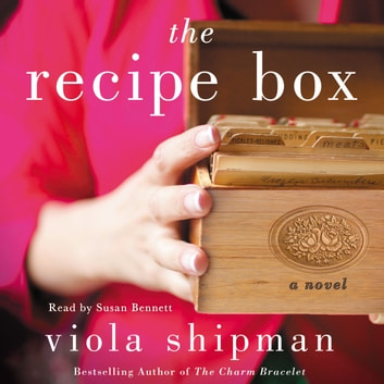 The Recipe Box - A Novel audiobook by Viola Shipman