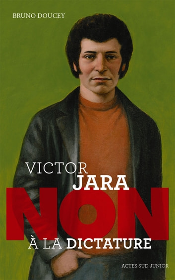 "Victor Jara : ""Non à la dictature"" ebook by Bruno Doucey"