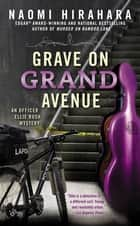 Grave on Grand Avenue ebook by Naomi Hirahara