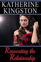 Renovating the Relationship ebook by Katherine Kingston