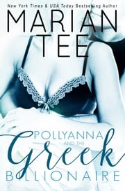 Pollyanna and the Greek Billionaire (Complete Trilogy) ebook by Marian Tee