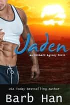 JADEN: An Orchard Agency Novel ebook by Barb Han