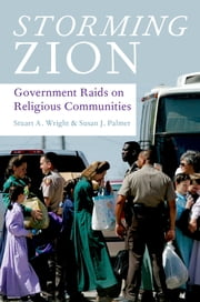 Storming Zion - Government Raids on Religious Communities ebook by Stuart A. Wright,Susan J. Palmer