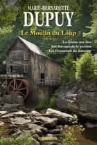 Le Moulin du Loup Tome 2 ebook by