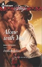 Alone with You ebook by Debbi Rawlins