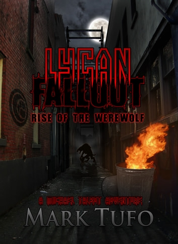 Lycan Fallout: Rise Of The Werewolf ebook by Mark Tufo