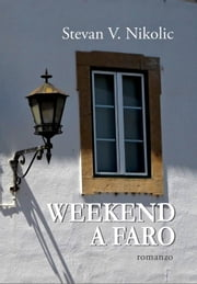 Weekend a Faro ebook by Stevan V. Nikolic