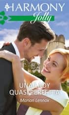 Una lady quasi perfetta - Harmony Jolly eBook by Marion Lennox