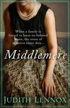 Middlemere - A spellbinding novel of love, loyalty and the ties that bind ebook by Judith Lennox
