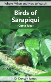 Birds of Sarapiqui (Costa Rica) ebook by Duncan James