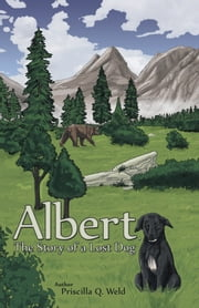 Albert, the Story of a Lost Dog ebook by Priscilla Q. Weld