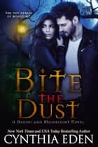 Bite The Dust ebook by Cynthia Eden