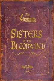 The Chronicles of Heaven's War: Sisters of the Bloodwind ebook by Ava D. Dohn