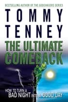 The Ultimate Comeback ebook by Tommy Tenney