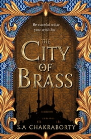 The City of Brass (The Daevabad Trilogy, Book 1) ebook by S. A. Chakraborty