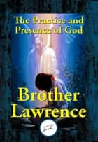 The Practice and Presence of God ebook by Brother Lawrence