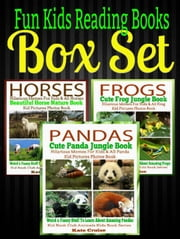 Fun Kids Reading Books Box Set: FROGS: Cute Frog Jungle Book: Hilarious Memes For Kids & All Frog Kid Pictures Photos Book - Weird & Funny Stuff To Learn About Amazing Frogs + PANDAS + HORSES - Kid Book Club Animals Kids Book Series ebook by Kate Cruise