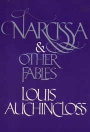Narcissa and Other Fables ebook by Louis Auchincloss