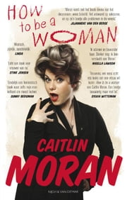 How to be a woman ebook by Petra C. van der Eerden, Caitlin Moran