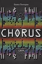 Chorus ebook by Emma Trevayne