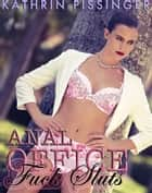 Anal Office Fuck Sluts ebook by Kathrin Pissinger
